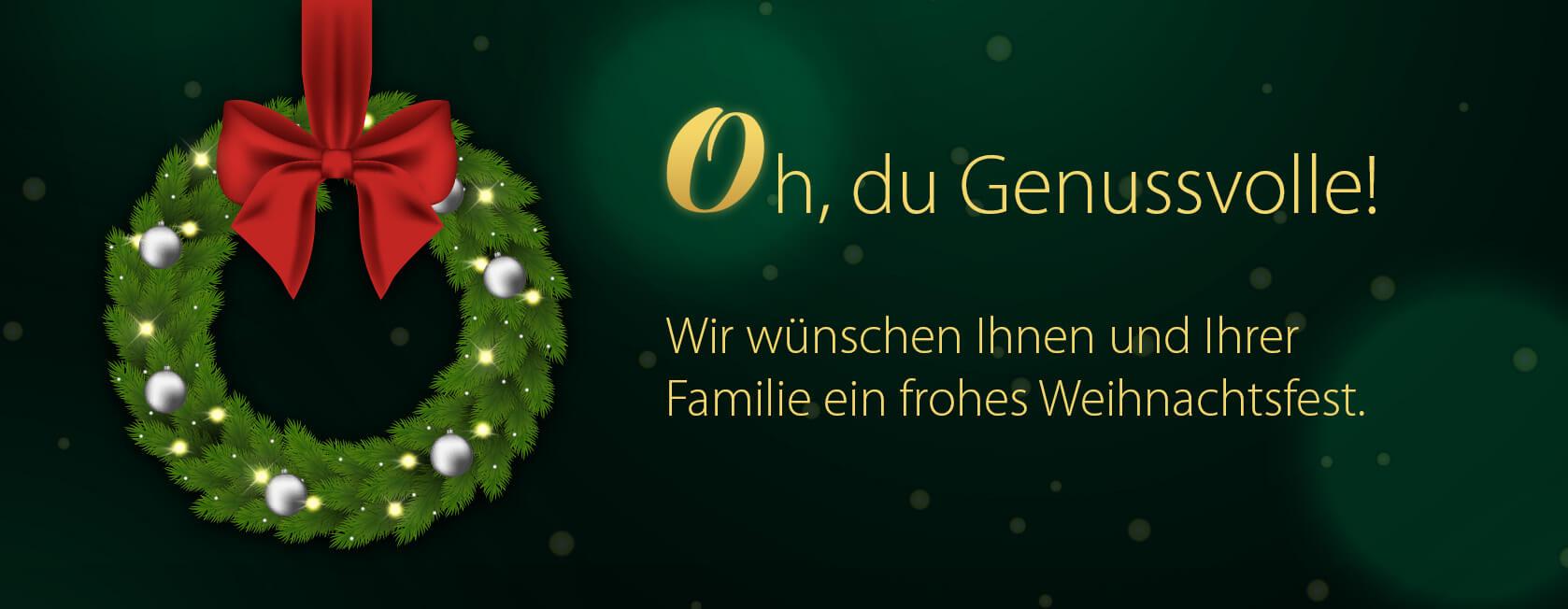 Oh, du Genussvolle! Wir wünschen Ihnen und Ihrer Familie ein frohes Weihnachtsfest. Am 24. Dezember haben wir bis 12.00 Uhr geöffnet, am 25. und 26. Dezember haben wir geschlossen. Zwischen den Jahren sind wir gerne zu den gewohnten Öffnungszeiten für Sie da!